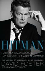 Hitman : Forty Years Making Music, Topping the Charts, and Winning Grammys - David Foster