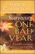 Surviving One Bad Year : 7 Spiritual Strategies to Lead You to a New Beginning - Nancie Carmichael