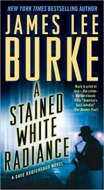 A Stained White Radiance : Dave Robicheaux Series : Book 5 - James Lee Burke