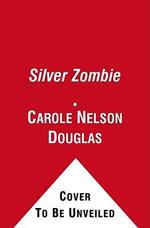 Silver Zombie :  Delilah Street: Paranormal Investigator - Carole Nelson Douglas