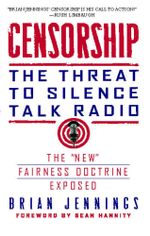 Censorship : The Threat to Silence Talk Radio - Brian Jennings