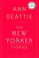 The New Yorker Stories - Ann Beattie