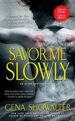 Savor Me Slowly : Alien Huntress Series : Book 3 - Gena Showalter