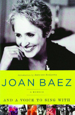 And a Voice to Sing With : A Memoir - Joan Baez