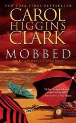 Mobbed : Regan Reilly Series : Book 14 - Carol Higgins Clark