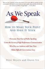 As We Speak : How to Make Your Point and Have It Stick - Peter Meyers