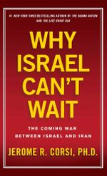 Why Israel Can't Wait : The Coming War Between Israel and Iran - Jerome R. Corsi
