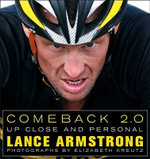 Comeback 2.0 : Up Close and Personal :  Up Close and Personal - Lance Armstrong