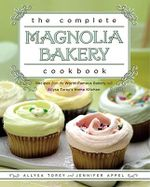 The Complete Magnolia Bakery Cookbook : Recipes from the World Famour Bakery - Allysa Torey