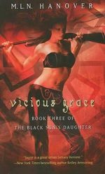 Vicious Grace : Book One of the Black Sun's Daughter - M L N Hanover