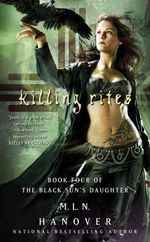 Killing Rites : Book Four of the Black Sun's Daughter - M L N Hanover