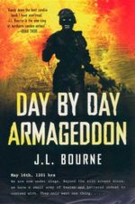Day By Day Armageddon : Day by Day Armageddon - J.L Bourne