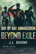 Beyond Exile : Day by Day Armageddon - J. L. Bourne