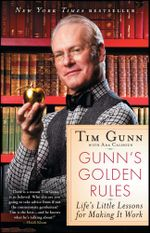 Gunn's Golden Rules : Life's Little Lessons for Making It Work - Tim Gunn