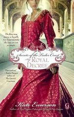 Secrets of the Tudor Court : By Royal Decree - Kate Emerson