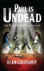 Paul Is Undead - Alan Goldsher