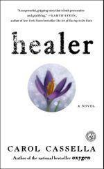 Healer : A Novel - Carol Cassella