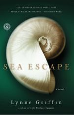 Sea Escape : A Novel - Lynne Griffin