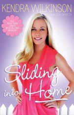 Sliding Into Home - Kendra Wilkinson