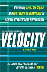 Velocity : Combining Lean, Six Sigma and the Theory of Constraints to Achieve Breakthrough Performance - A Business Novel - Dee Jacob
