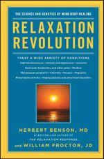 Relaxation Revolution : The Science and Genetics of Mind Body Healing - Herbert Benson