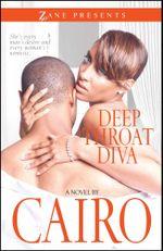 Deep Throat Diva : A Novel - Cairo