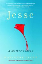 Knowing Jesse : A Mother's Story of Grief, Grace, and Everyday Bliss - Marianne Leone