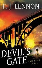 Devil's Gate : A Kane Pryce Novel - F J Lennon