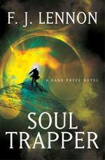 Soul Trapper : A Novel - F. J. Lennon