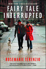 Fairy Tale Interrupted : A Memoir of Life, Love, and Loss - RoseMarie Terenzio