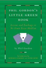 Phil Gordon's Little Green Book : Lessons and Teachings in No Limit Texas Hold'em - Phil Gordon