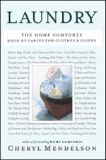 Laundry : The Home Comforts Book of Caring for Clothes and Linens - Cheryl Mendelson
