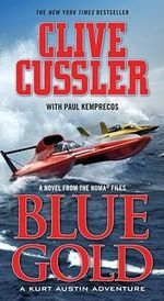 Blue Gold : NUMA Files Series : Book 2 - Clive Cussler