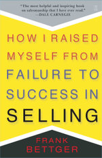 How I Raised Myself From Failure - Frank Bettger