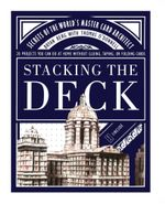 Stacking the Deck : Secrets of the World's Master Card Architect - Bryan Berg