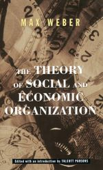The Theory Of Social And Economic Organization - Max Weber
