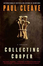Collecting Cooper : A Thriller - Paul Cleave
