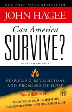 Can America Survive? : 10 Prophetic Signs That We Are The Terminal Generation - John Hagee