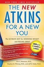 New Atkins For A New You : The Ultimate Diet For Shedding Weight And Feeling Great :  The Ultimate Diet For Shedding Weight And Feeling Great - Eric C Westman