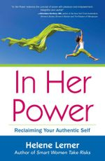 In Her Power : Reclaiming Your Authentic Self - Helene Lerner