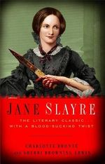 Jane Slayre : The Literary Classic ... With A Blood-Sucking Twist - Sherri Browning Erwin
