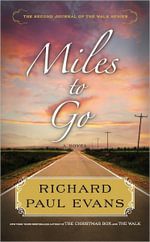 Miles to Go : The Second Journal of the Walk - Richard Paul Evans