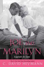 Joe and Marilyn : Legends in Love - C. David Heymann