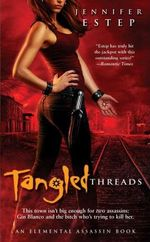 Tangled Threads : Elemental Assasins Ser. - Jennifer Estep