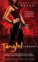 Tangled Threads : Elemental Assassin - Jennifer Estep