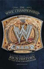 The WWE Championship : A Look Back at the Rich History of the WWE Championship - Kevin Sullivan