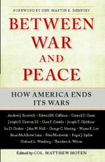 Between War and Peace : How America Ends Its Wars