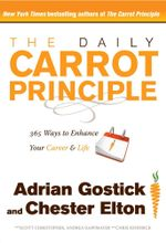 The Daily Carrot Principle : 365 Ways to Enhance Your Career and Life - Adrian Gostick