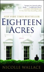 Eighteen Acres : A Novel - Nicolle Wallace