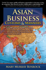 Asian Business Customs & Manners : A Country-by-Country Guide - Mary Murray Bosrock